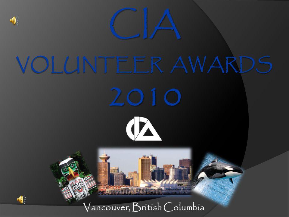 CIA 2010 Volunteer Awards Vancouver, British Columbia [Music starts]